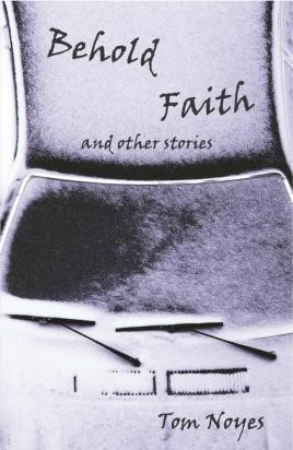 Behold Faith and Other Stories