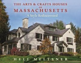 The Arts and Crafts Houses of Massachusetts