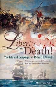 Liberty or Death! The Life and Campaigns of Richard L. Vowell