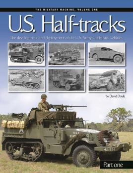 U. S. Half-Tracks, Part 1