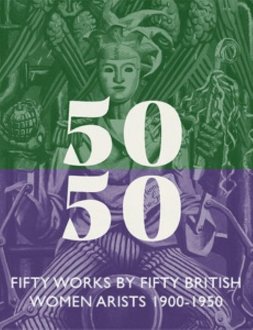 Fifty Works by Fifty British Women Artists 1900 – 1950
