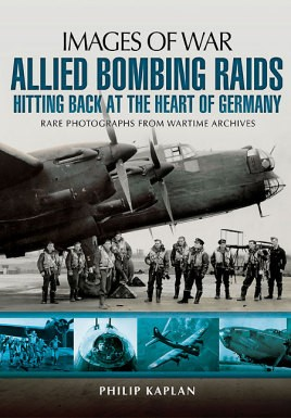 Allied Bombing Raids: Hittiing Back at the Heart of Germany