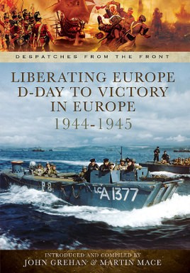 Liberating Europe: D-Day to Victory in Europe 1944-1945