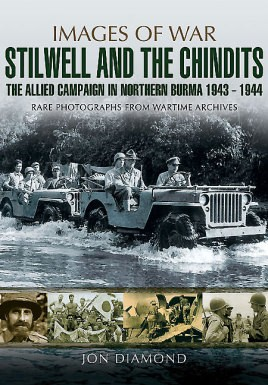 Stilwell and the Chindits: The Allies Campaign in Northern Burma 1943-1944