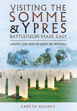 Visiting the Somme & Ypres Battlefields Made Easy