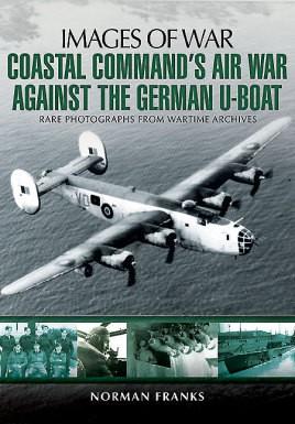 Coastal Command's Air War Against the German U-Boats