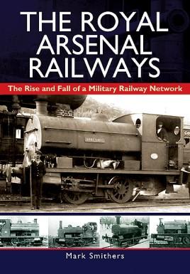 The Royal Arsenal Railways