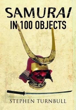 The Samurai in 100 Objects