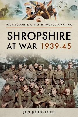 Shropshire at War 1939–45