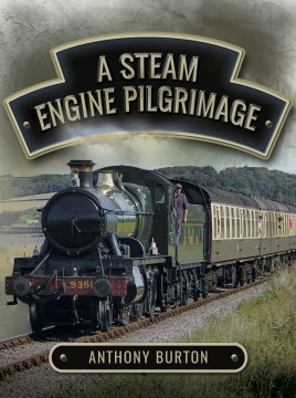 A Steam Engine Pilgrimage