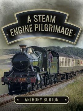 A Steam Engine Pilgrimage