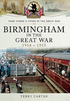 Birmingham in the Great War: Mobilisation and Recruitment