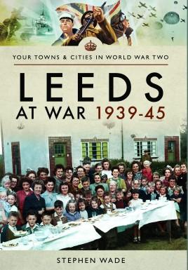 Leeds at War 1939–45