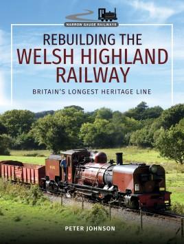 Rebuilding The Welsh Highland Railway
