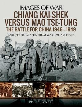 Chiang Kai-shek versus Mao Tse-tung: The Battle for China 1946–1949