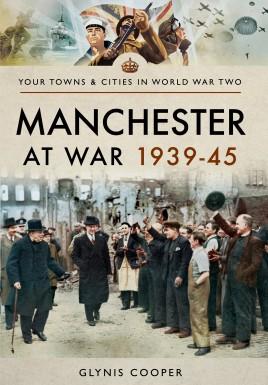 Manchester at War 1939–45