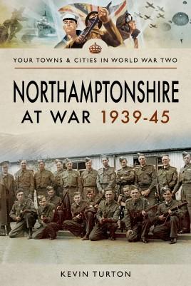 Northamptonshire at War 1939–45