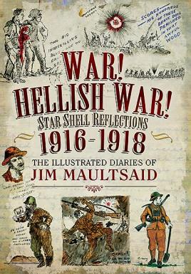War! Hellish War! Star Shell Reflections 1916–1918