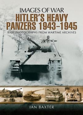 Hitler's Heavy Panzers 1943-1945