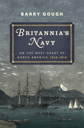 Britannia's Navy on the West Coast of North America 1812 – 1914