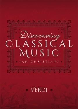 Discovering Classical Music: Verdi