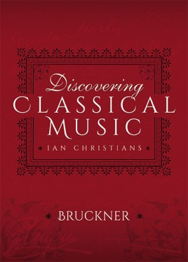 Discovering Classical Music: Bruckner