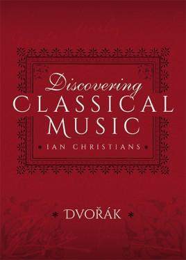 Discovering Classical Music: Dvorak