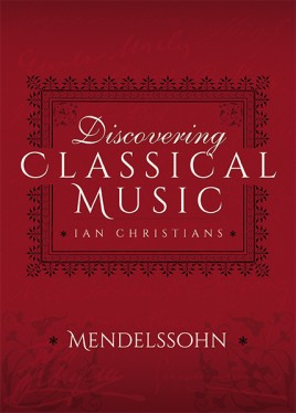 Discovering Classical Music: Mendelssohn