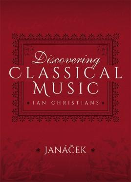 Discovering Classical Music: Janacek