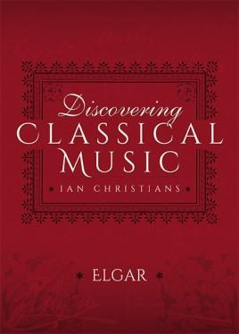 Discovering Classical Music: Elgar