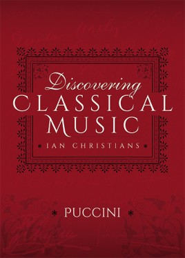 Discovering Classical Music: Puccini