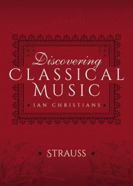 Discovering Classical Music: Richard Strauss