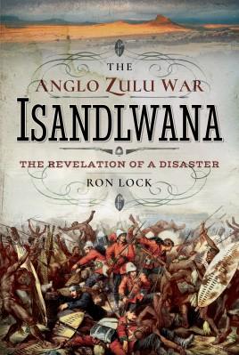 The Anglo Zulu War - Isandlwana