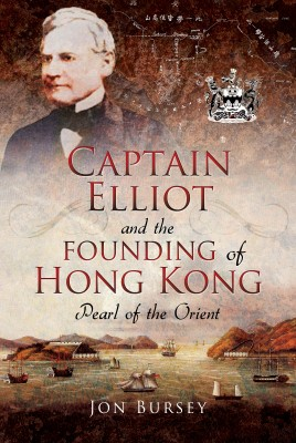 Captain Elliot and the Founding of Hong Kong