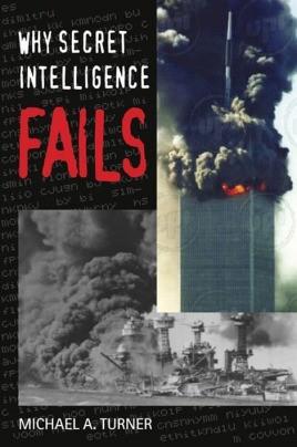 Why Secret Intelligence Fails