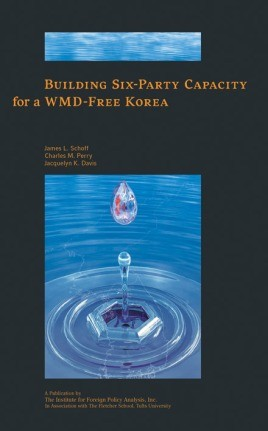 Building Six-Party Capacity For A Wmd-Free Korea