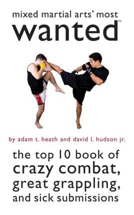 Mixed Martial Arts' Most Wanted™
