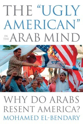 "The ""Ugly American"" In The Arab Mind"