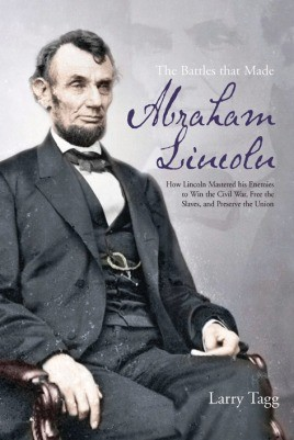 The Battles That Made Abraham Lincoln
