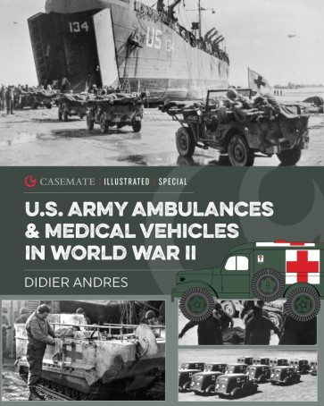U.S. Army Ambulances and Medical Vehicles in World War II