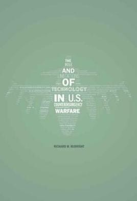 Role and Limitations of Technology in U.S. Counterinsurgency Warfare