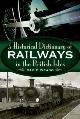 Historical Dictionary of Railways in the British Isles