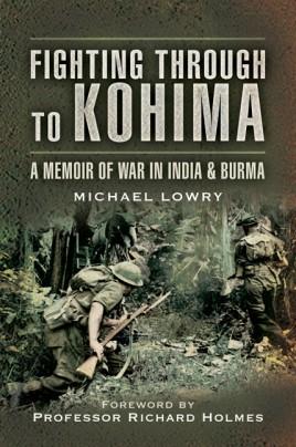Fighting Through to Kohima