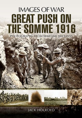 Great Push The Battle of the Somme 1916