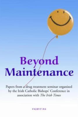 Beyond Maintenance