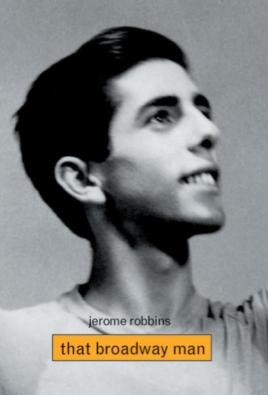 Jerome Robbins: That Broadway Man, That Ballet Man
