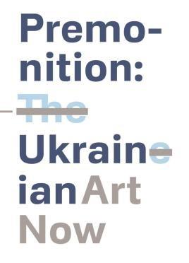 Premonition: Ukrainian Art Now