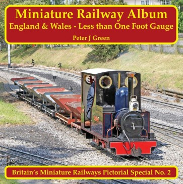 Miniature Railway Album England and Wales – Less than One Foot Gauge