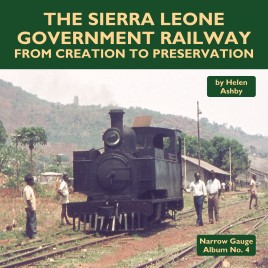 The Sierra Leone Government Railway from Creation to Preservation