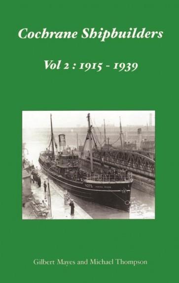 Cochrane Shipbuilders Volume 2: 1915-1939